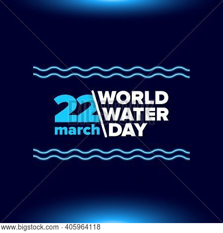 World Water Day Neon Style Banner Design Template. 22 March International Water Day Neon Concept Hor