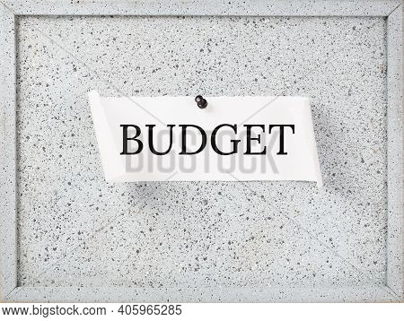 Budget Text On A Cork Notice Board