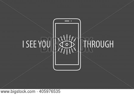 I See You Through - Spying Smartphone Concept. Vector Illustration Of Linear Smartphone Icon With Ey