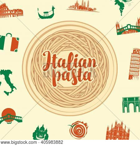 Vector Banner Or Menu With A Nest From Italian Pasta On A Plate, Calligraphic Inscription And Italia