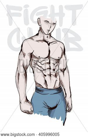 Fight Club. Sketch Of Muscular Man. Fighter. Fighter Illustration On White Background