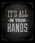 "Quote Typographical Background, vector design. ""It�s all in your hands"" poster"