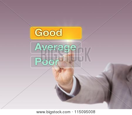 Arm in light gray suit is choosing GOOD atop three buttons followed by Average and Poor. Business concept for performance appraisal short PA career development discussion and self assessment. poster