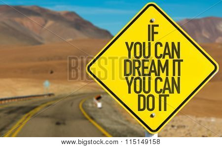 If You Can Dream It You Can Do It sign on desert road