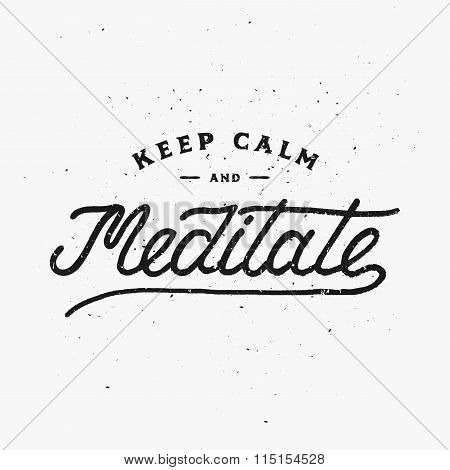 Keep Calm and Meditate. Motivational and Inspirational Illustration with Hand drawn elements.