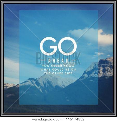 Inspirational Typographic Quote - GO ahead