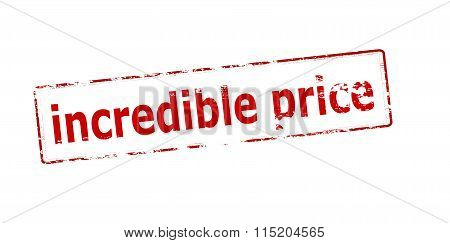 Rubber stamp with text incredible price inside vector illustration
