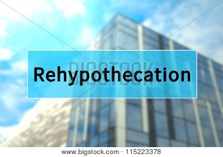 Rehypothecation