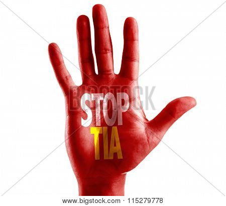 Stop TIA (Transient ischemic attack) written on hand isolated on white background