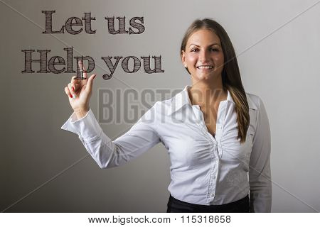 Let Us Help You - Beautiful Girl Touching Text On Transparent Surface