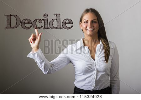 Decide - Beautiful Girl Touching Text On Transparent Surface