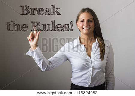 Break The Rules! - Beautiful Girl Touching Text On Transparent Surface