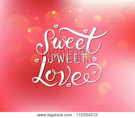 Hand Sketched Sweet Sweet Love Text. Valentine's Day Typography.