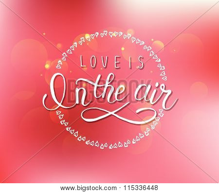 Hand Sketched Love Is In The Air Text. Valentine's Day Typography.