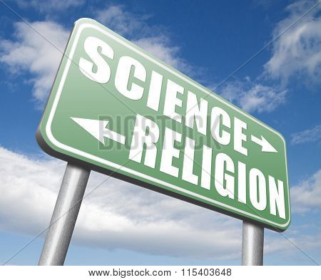 science religion relationship between belief in God faith and reality evidence and proof evolution or creationism road sign arrow