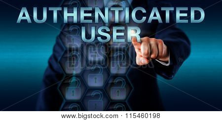 Businessman is pushing AUTHENTICATED USER on a touch screen interface. Technology concept and business metaphor for a software or network user with authenticated identity and access clearance. poster