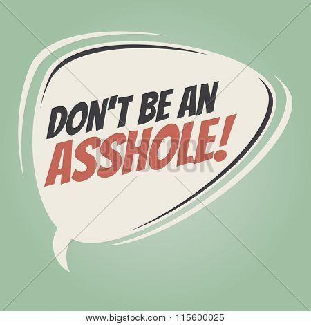 don't be an asshole retro speech balloon
