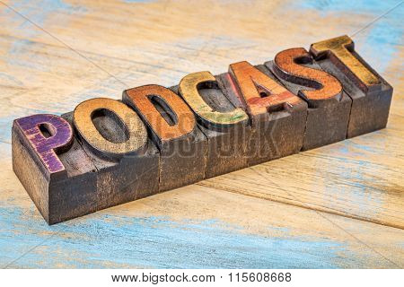 podcast sign - vintage letterpress wood type over grunge, painted wood
