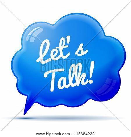 Let's talk inscription on blue speech bubble background