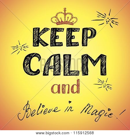 Keep Calm And Belive Magic Poster