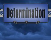 determination keep on trying, try again until you succeed, never give up hope for success. Persistence will pay off! Never stop or quit!  poster