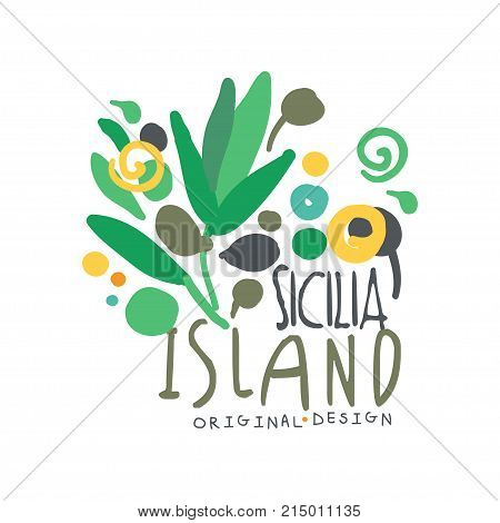 Exotic Sicilia island summer vacation colorful graphic design. Hand drawn template label. Travel, tropical tourism logo concept for agency or tour operator. Vector illustration isolated on white.