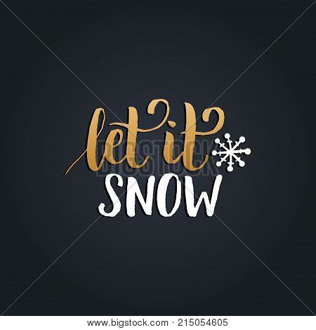 Vector handwritten Christmas and New Year calligraphy Let It Snow on black background. Happy Holidays typography for greeting card template or poster concept.