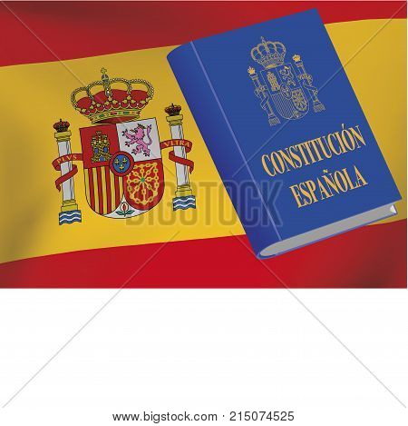 Constitucion espanola. Spanish constitution book over a spain flag. Vector illustration