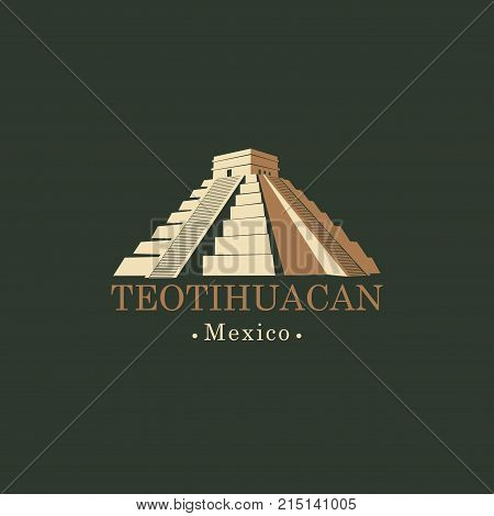 Vector travel banner or logo. The teotihuacan pyramids in Mexico North America. Ancient stepped pyramids with temples on top. Mesoamerican architectural landmark