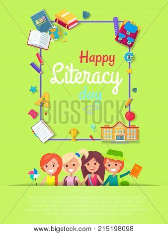 Happy Literacy Day wish on colorful bright postcard. Multicolored frame of school stuff surrounds text. Kids smile on vector illustration