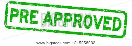 Grunge green pre approved wording square rubber seal stamp on white background