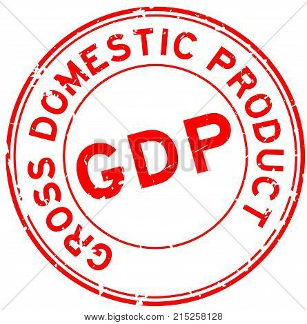 Grunge red GDP (Gross domestic product) round rubber seal stamp on white background