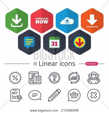 Calendar, Speech bubble and Download signs. Download now icon. Upload from cloud symbols. Receive data from a remote storage signs. Chat, Report graph line icons. More linear signs. Editable stroke