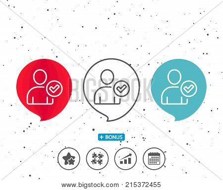 Speech bubbles with symbol. Checked User line icon. Profile Avatar with Tick sign. Person silhouette symbol. Bonus with different classic signs. Random circles background. Vector