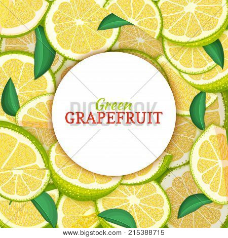Round white label on citrus grapefruit background. Vector card illustration. Tropical fresh and juicy green pomelo frame peeled piece of half slice for d for packaging design healthy food, diet juce.