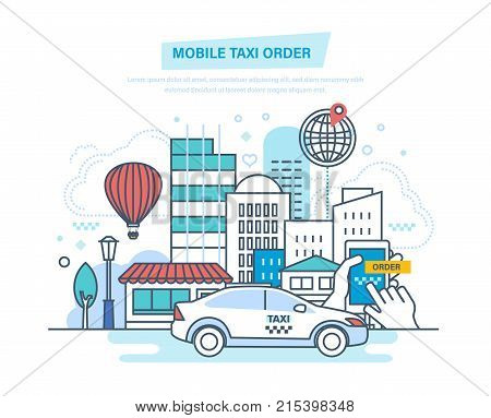 Mobile taxi order. Call by phone, mobile application. Taxi online order, navigation gps, cityscape, skyscrapers. Hand with smartphone, app on screen. Illustration thin line design of vector doodles.