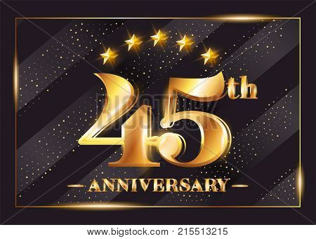 45 Years Anniversary Celebration Vector Logo. 45th Anniversary Gold Icon with Stars and Frame. Luxury Shiny Design for Greeting Card Invitation Congratulation Card. Isolated on Black Background.