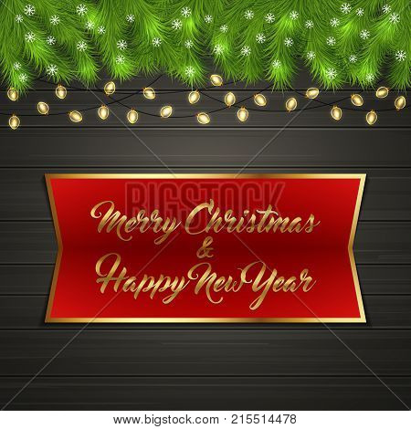 Christmas card with Cristmas fir tree branches on top, glowing garland and snow flakes on black wooden board with greeting text Merry Chrismas and Happy New Year on red label with gold frame