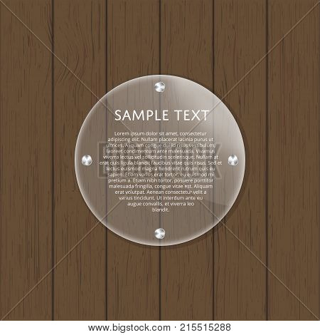 Round glass plate with space for text on wooden background. Geometric nameplate, blank glass framework, clear acrylic signboard design, glassy signage template vector illustration.