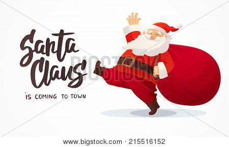 Christmas card. Funny cartoon Santa Claus with huge red bag with presents. Hand drawn text - Santa Claus is coming to town. Red Santa hat. For Christmas and New Year posters, gift tags and labels