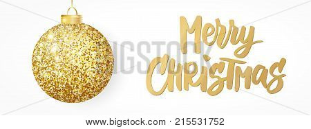 Hanging Christmas golden ball isolated on white. Sparkling metal glitter bauble. Merry Christmas hand drawn text. For Christmas and New Year cards, gift tags, labels, party posters, banners, headers.
