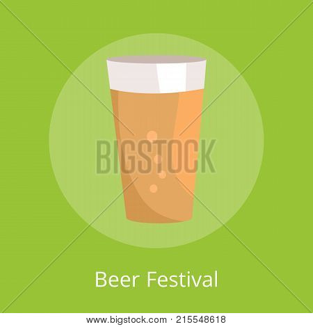 Beer festival poster with white inscription below. Isolated vector illustration of full conical pint glass against green background