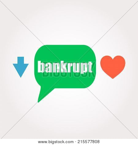 Bankrupt Word. Business Concept . Speech Clouds Stickers, Arrow And Heart