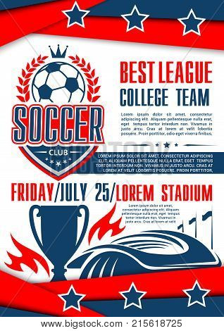 Soccer college team football game or championship cup poster for sport event announcement. Vector design of soccer ball and goal on arena stadium field, winner cup and stars for soccer fan club