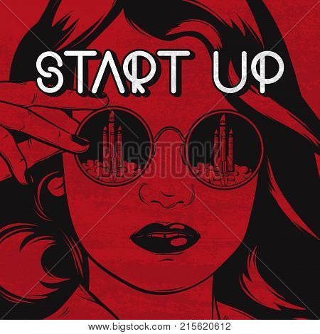 Vector hand drawn illustration of pretty woman in sunglasses with reflection of rocket. Quote typographical background with vintage texture. Template for card poster banner print for t-shirt.