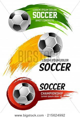 Soccer game championship ball icon or banners for football fan club or college league cup tournament poster design template. Vector soccer ball flying flying to goal with team flag color splash trail