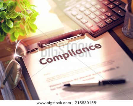 Compliance on Clipboard. Wooden Office Desk with a Lot of Business and Office Supplies on It. 3d Rendering. Toned Illustration.