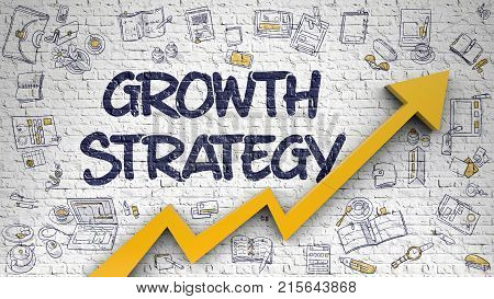 Brick Wall with Growth Strategy Inscription and Orange Arrow. Increase Concept. Growth Strategy - Improvement Concept. Inscription on Brick Wall with Hand Drawn Icons Around. 3D.