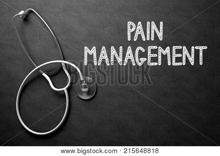 Medical Concept: Pain Management Handwritten on Black Chalkboard. Top View of White Stethoscope on Chalkboard. Medical Concept: Pain Management Handwritten on Black Chalkboard. 3D Rendering.