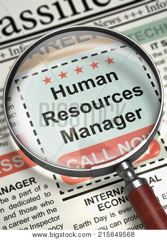 Human Resources Manager - Close View Of A Classifieds Through Magnifying Glass. Newspaper with Searching Job Human Resources Manager. Hiring Concept. Blurred Image. 3D Render.